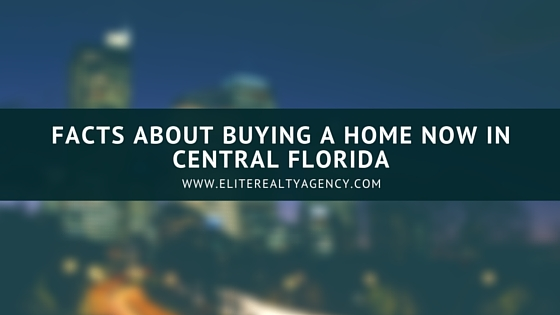 Facts About Buying A Home Now In Central Florida