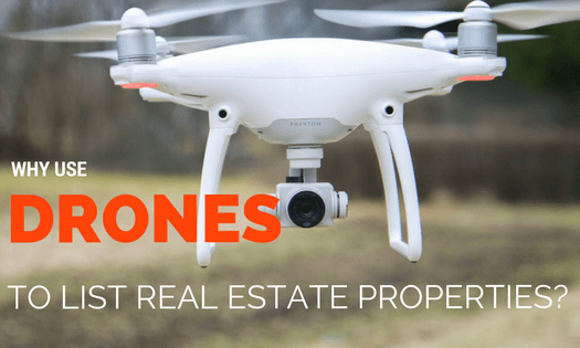 Why Use Drones to List Real Estate Properties